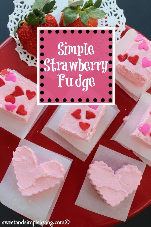 Simple Strawberry Fudge - Sweet and Simple Living