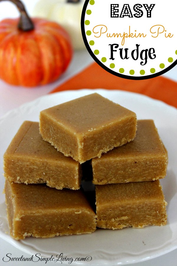 Easy Pumpkin Pie Fudge - Sweet and Simple Living