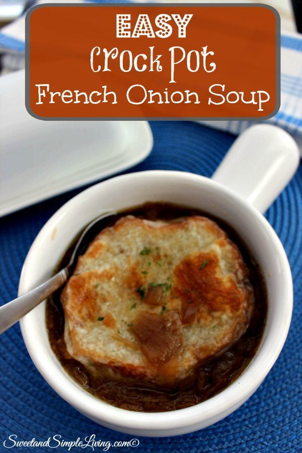 Easy Crock Pot French Onion Soup - Sweet and Simple Living