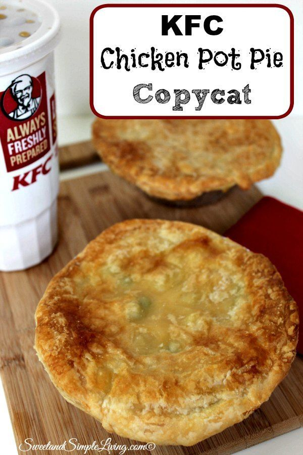 Kfc Chicken Pot Pie Copycat Recipe Sweet And Simple Living