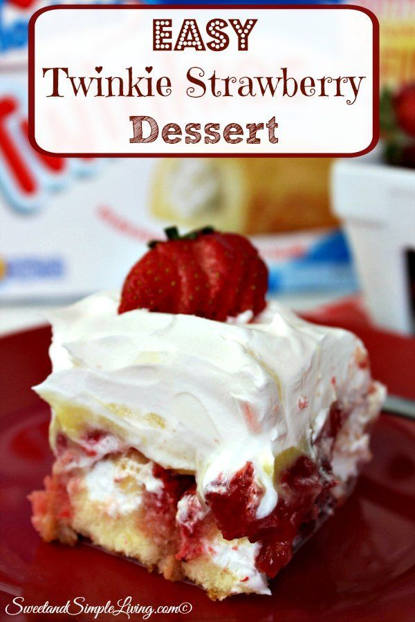 Easy Twinkie Strawberry Dessert Sweet And Simple Living