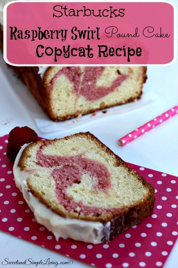 starbucks raspberry swirl pound cake copycat recipe