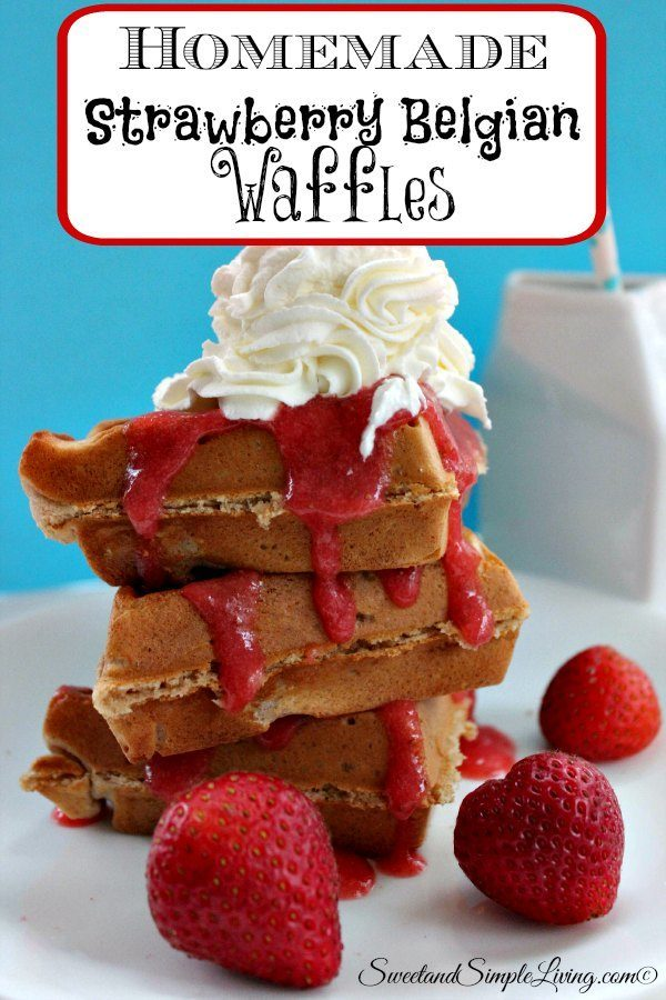 homemade strawberry belgian waffles